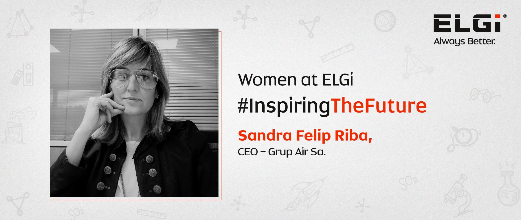 Women at ELGi #InspiringTheFuture – Sandra Felip Riba