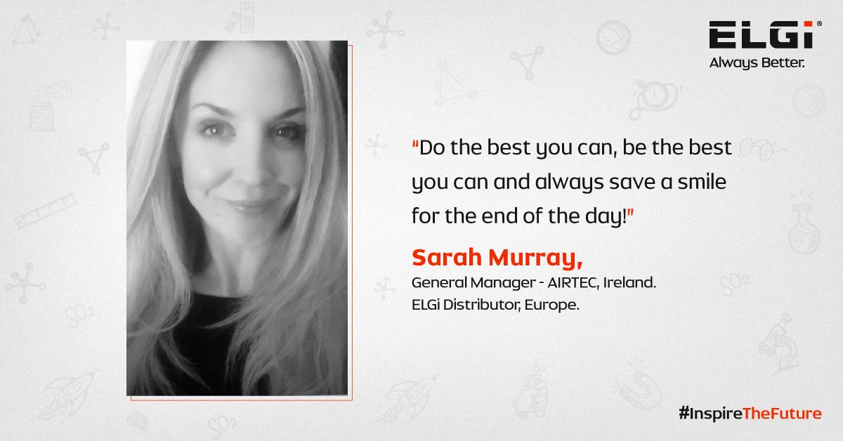 Women at ELGi #InspiringTheFuture – Sarah Murray Walsh