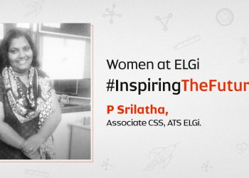 Women at ELGi #InspiringTheFuture – P. Srilatha